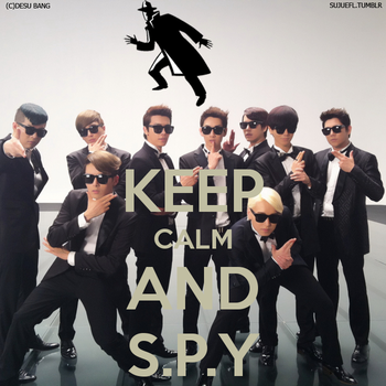 KEEP CALM AND S.P.Y by bloodplusrocks