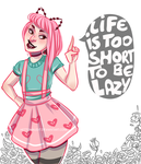 Life is too short to be lazy by HetteMaudit