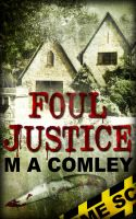 Foul Justice by M A Comley by kek19