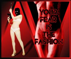 Your Fear is the Fashion by cristiantownsend