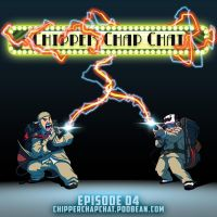 Chipper chap chat Episode 4 by FooRay