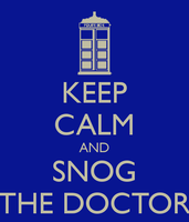 Keep Calm and Snog The Doctor by StupidPoptart