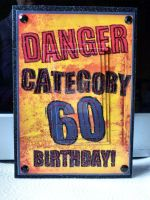 Danger You are now 60 Birthday Card by blackrose1959