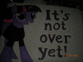 It's Not Over Yet! sign (finished) by tehAgg