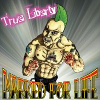 True Liberty Marked for Life by Crucifer01