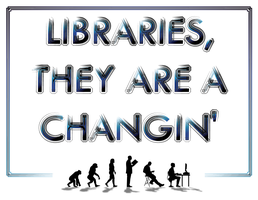Libraries a'Changin' Poster by clayangel