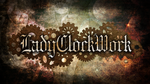 LadyClockWork Intro by TheLadyClockWork