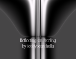 Reflecting on Sterling by teddybearcholla