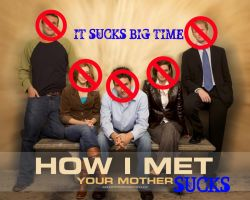 I Hate How I Met Your Mother by XxMariahXx