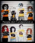 People dont understand us by EyelessJackie27