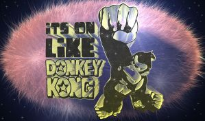 its on like donkey kong by foxy-design1