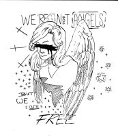 We're Not Angels But We Are FREE by dorandsugar