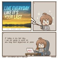 Live Everyday Like It's Your Last by mclelun