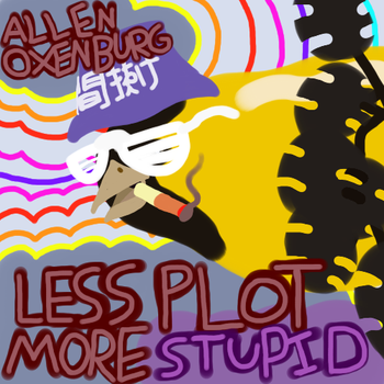 Less Plot More Stupid by RedAbsol0