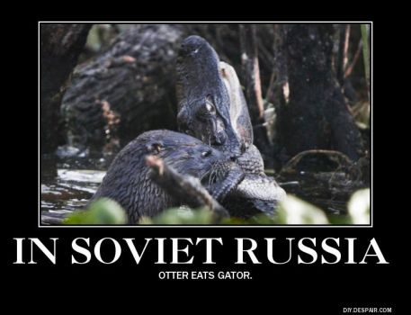 In Soviet Russia Demotivational Poster(2) by Haxorus54