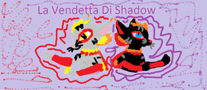 LA VENDETTA DI SHADOW Parte 6 by Zonoya717
