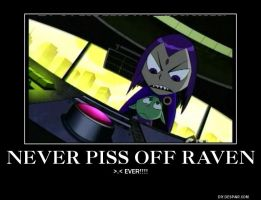 Never Piss off Raven Demote by RoninHunt0987