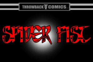 Throwback Comics presents SPIDER FIST  by RWhitney75