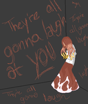 They're All Gonna Laugh by SelenaEde
