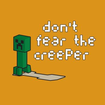 Do not fear the creeper by Ikrus