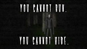 *Slender* ~ You can't run. You can't Hide! by MultiShadowYoshi