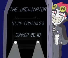 The JACKINATOR - teaser 2010 by jacks16