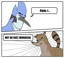 NOT SO FAST MORDECAI.. by OMG-BREASTESES