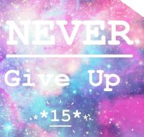 Never Give Up by Taffytha