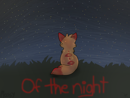 Of the Night by mossaroo