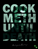 COOK METH UNTIL DEATH - #BrBa - POSTER III by MrSteiners