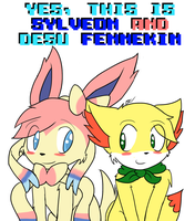 - PS - Desu Fennekin and Slyveon Fansign by Tukari-G3