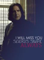 I will miss you. Always by MarySeverus