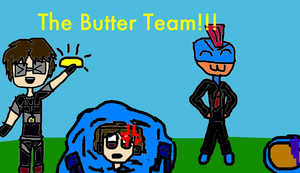 THE BUTTER TEAM!! by LollipopCookie