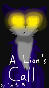 A Lion's Call Cover by TaniPoniBoi
