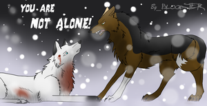 You are not ALONE! by Bloodjer
