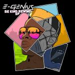 E-Genius - Be Kind Rewind EP by glampop