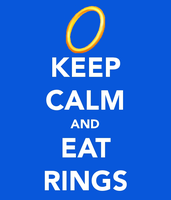 KEEP CALM AND EAT RINGS by MightyMorg