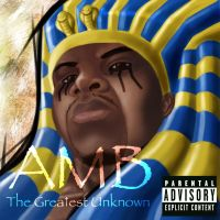 AMB- The Greatest Unknown by JaeBlaze06