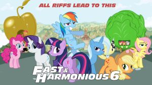 Fast and Harmonious 6 (Fast 6/MLP FIM Mashup) by thedriveintheatre