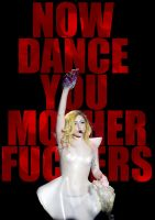 Now Dance You Motherfuckers - Gaga by anoanoanoano