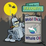Bender's FAVORITE - Mobil Dick - Whale Oil by bear-bm