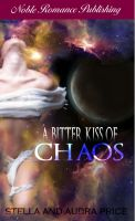 A Bitter Kiss of Chaos Final by StellaPrice