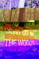 Don't go in the woods by DiritasOdii