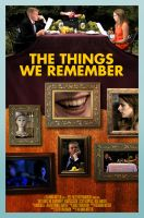 The Things We Remember (Film) by MistaSeth