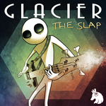 Glacier - The Slap EP by petirep