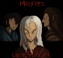 Misfits of The Lost Asylum by Sapphiresenthiss