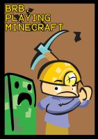 BRB Playing Minecraft by GoldFoxTail