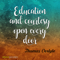 Education and courtesy open every door by alaznegonzalez