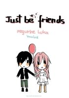 Just be Friends by Yushuyu