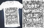 Got Nothing Else To Do Tee by lei-melendres